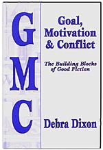 Goal, Motivation, &amp; Conflict by Debra Dixon