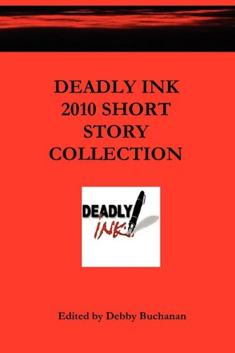 Deadly Ink 2010 Short Story Collection