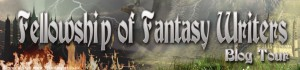 Fellowship of Fantasy Writers Blog tour