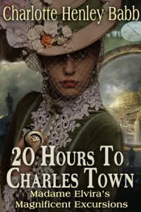 20 Hours to Charles Twon by Charlotte Henley Babb